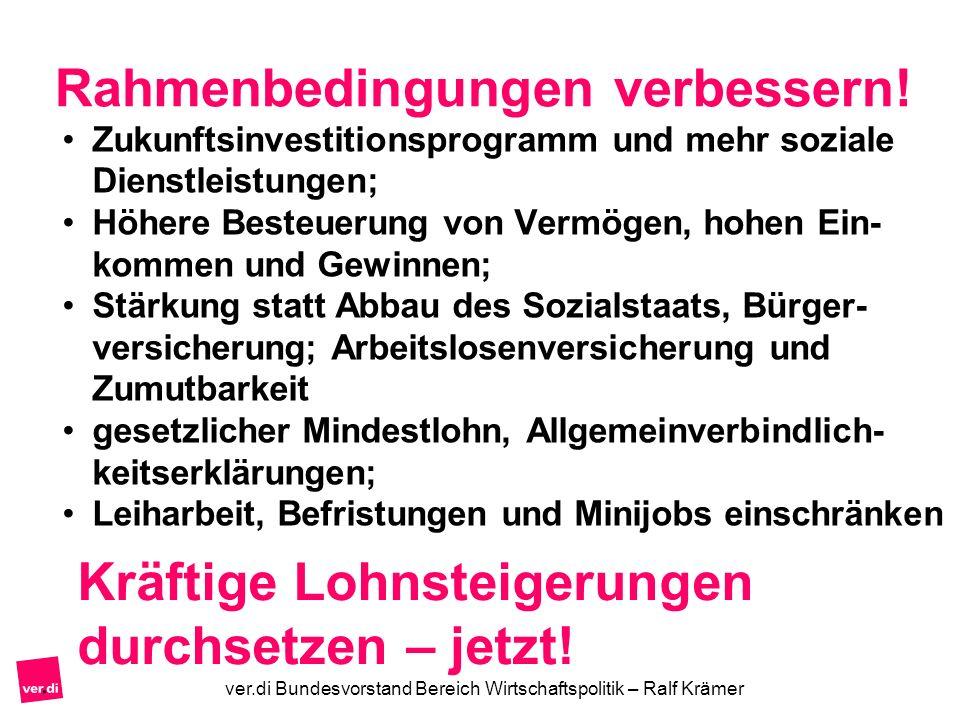 Rahmenbedingungen verbessern! Zukunftsinvestitionsprogramm und mehr soziale Dienstleistungen; Höhere Besteuerung von Vermögen, hohen Ein- kommen und G