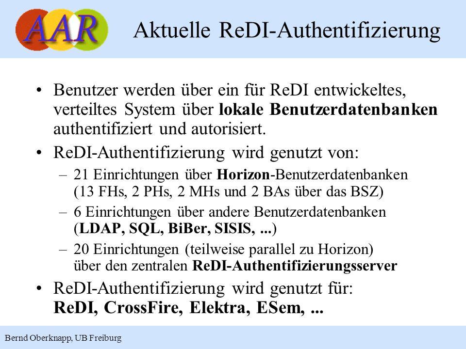 4 Bernd Oberknapp, UB Freiburg Aktuelle ReDI-Authentifizierung Benutzer werden über ein für ReDI entwickeltes, verteiltes System über lokale Benutzerd
