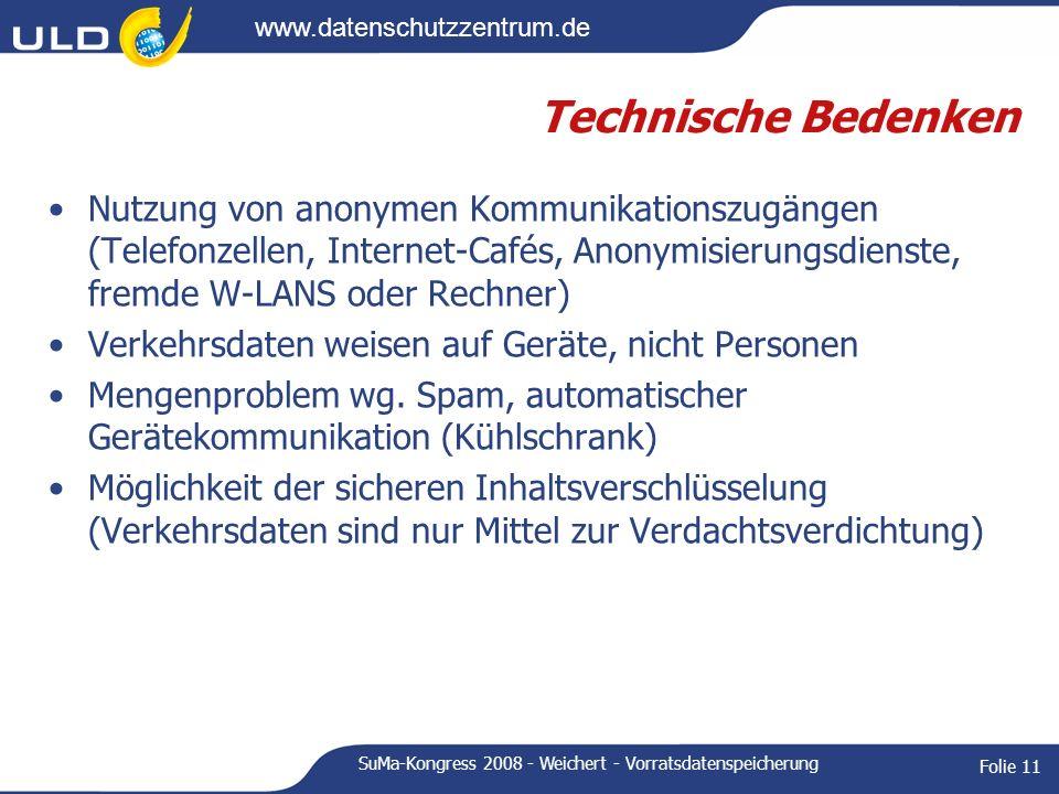 www.datenschutzzentrum.de SuMa-Kongress 2008 - Weichert - Vorratsdatenspeicherung Folie 11 Technische Bedenken Nutzung von anonymen Kommunikationszugä