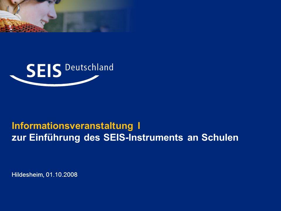 Informationsveranstaltung I zur Einführung des SEIS-Instruments an Schulen Hildesheim, 01.10.2008