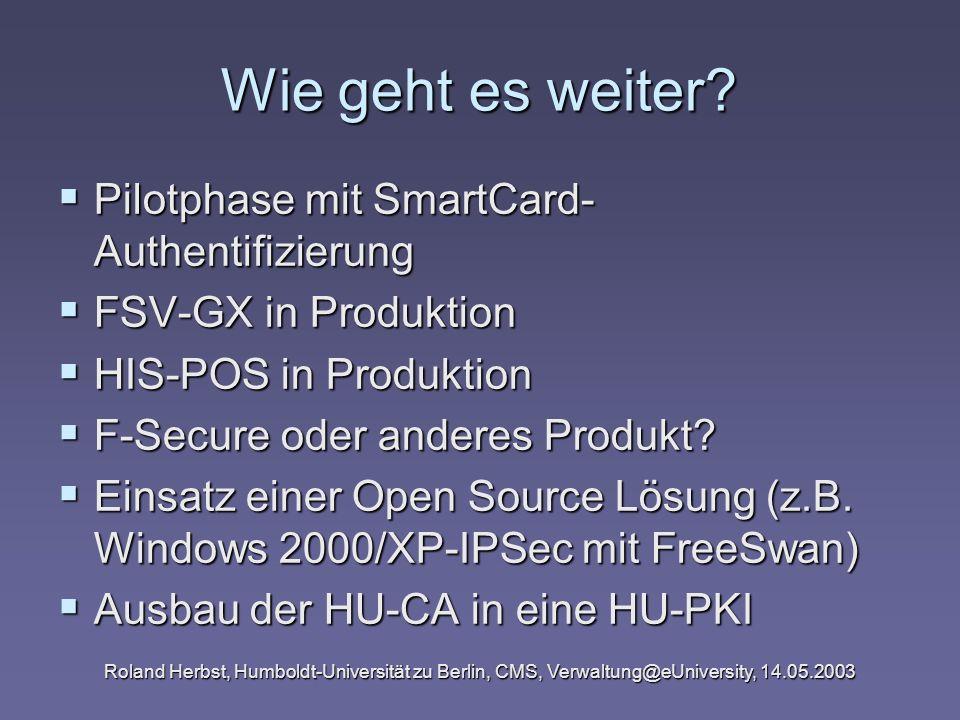 Wie geht es weiter? Pilotphase mit SmartCard- Authentifizierung Pilotphase mit SmartCard- Authentifizierung FSV-GX in Produktion FSV-GX in Produktion