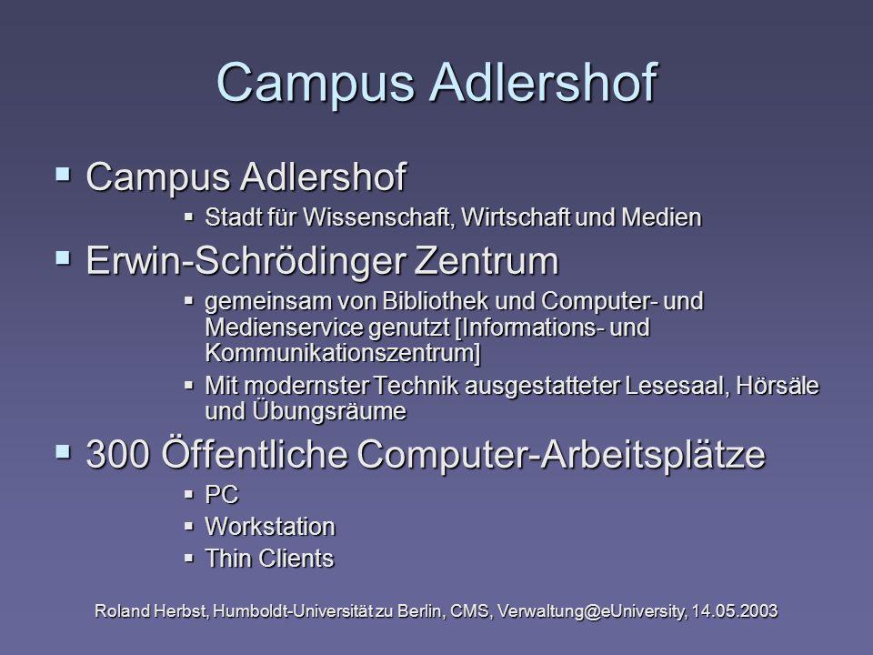 Campus Adlershof Campus Adlershof Campus Adlershof Stadt für Wissenschaft, Wirtschaft und Medien Stadt für Wissenschaft, Wirtschaft und Medien Erwin-S