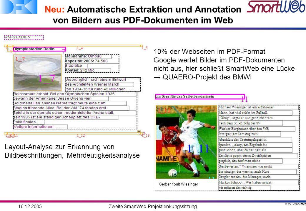 © W. Wahlster 16.12.2005Zweite SmartWeb-Projektlenkungssitzung Neu: Automatische Extraktion und Annotation von Bildern aus PDF-Dokumenten im Web Layou