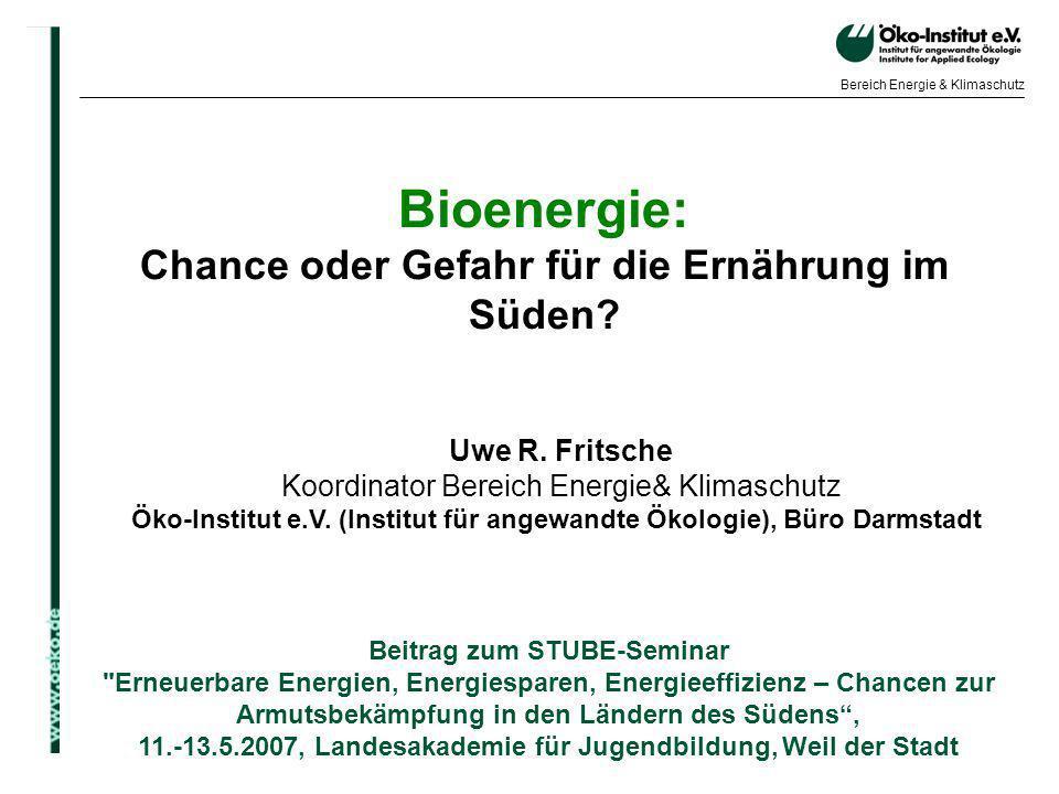 o.de Bereich Energie & Klimaschutz Bioenergie: Chance oder Gefahr für die Ernährung im Süden? Beitrag zum STUBE-Seminar