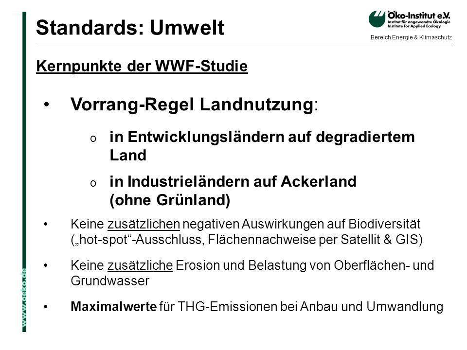 o.de Bereich Energie & Klimaschutz Vorrang-Regel Landnutzung: o in Entwicklungsländern auf degradiertem Land o in Industrieländern auf Ackerland (ohne