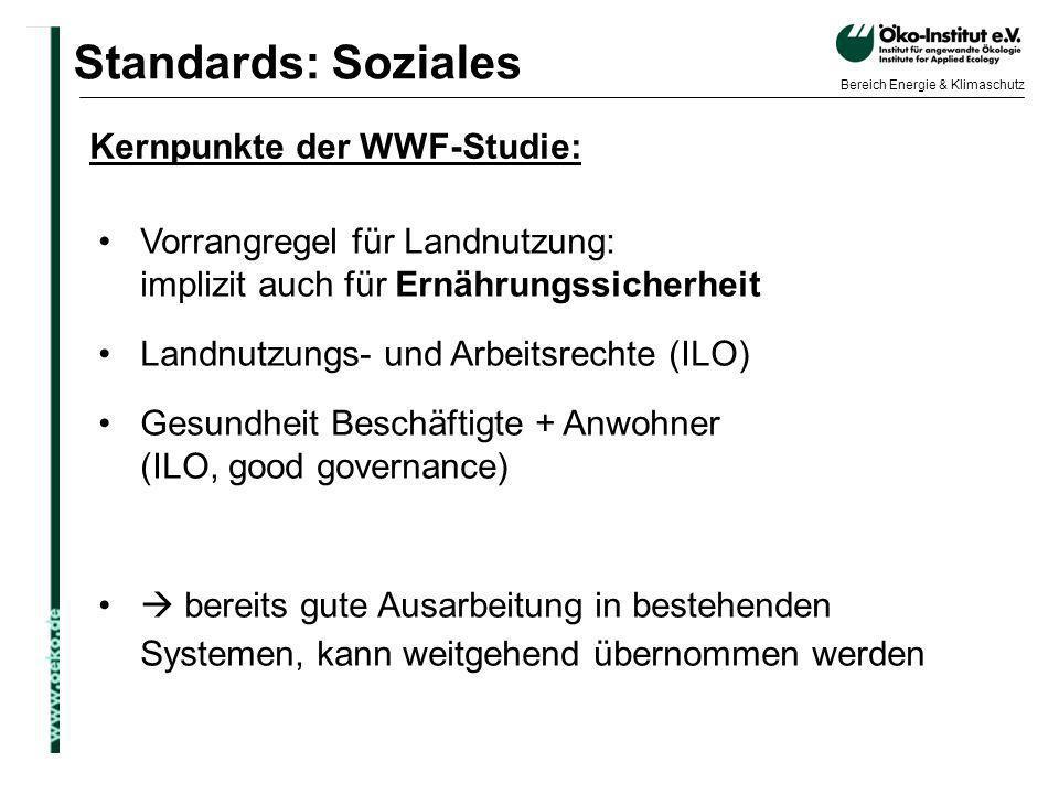 o.de Bereich Energie & Klimaschutz Vorrangregel für Landnutzung: implizit auch für Ernährungssicherheit Landnutzungs- und Arbeitsrechte (ILO) Gesundhe