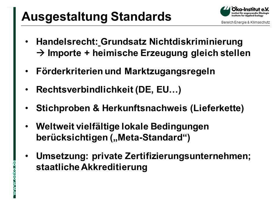 o.de Bereich Energie & Klimaschutz Ausgestaltung Standards Handelsrecht: Grundsatz Nichtdiskriminierung Importe + heimische Erzeugung gleich stellen F