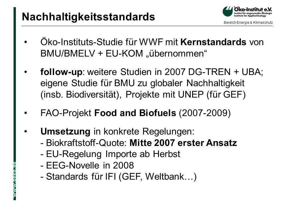o.de Bereich Energie & Klimaschutz Öko-Instituts-Studie für WWF mit Kernstandards von BMU/BMELV + EU-KOM übernommen follow-up: weitere Studien in 2007