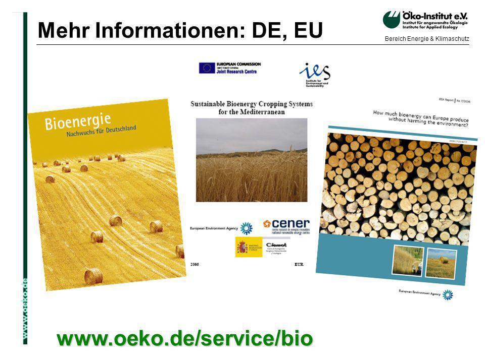 o.de Bereich Energie & Klimaschutz Mehr Informationen: DE, EU www.oeko.de/service/bio
