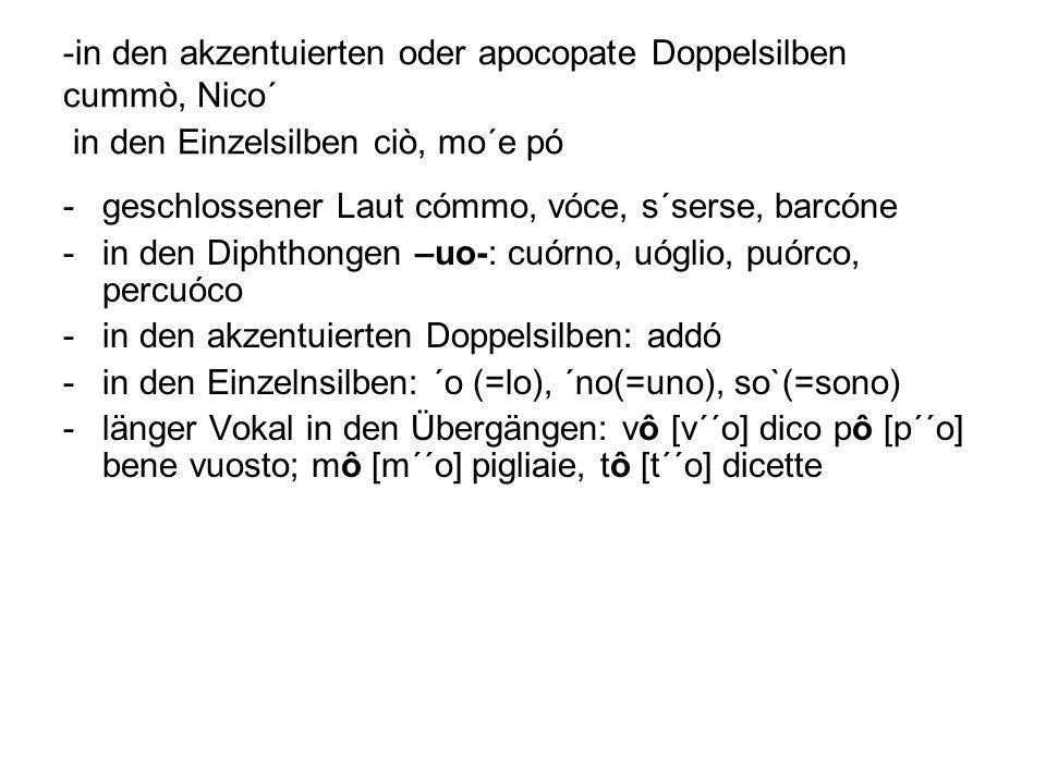 -ncoppa> it.sopra -´a croce> it. la croce: ´a= la -se liggeva> it.