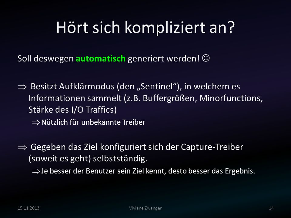 Hört sich kompliziert an? Soll deswegen automatisch generiert werden! Besitzt Aufklärmodus (den Sentinel), in welchem es Informationen sammelt (z.B. B