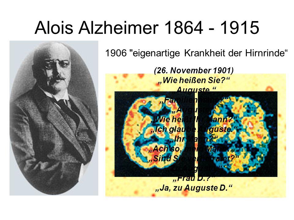 Alois Alzheimer 1864 - 1915 1906