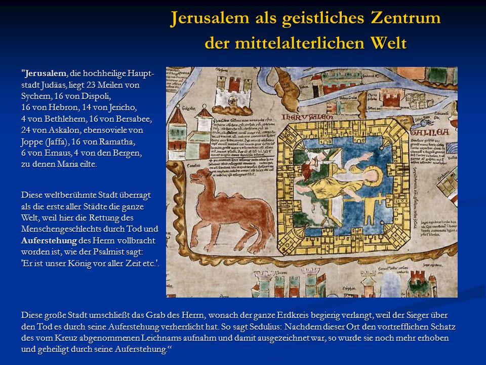 Jerusalem als geistliches Zentrum der mittelalterlichen Welt