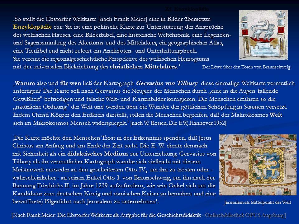 So stellt die Ebstorfer Weltkarte [nach Frank Meier] eine in Bilder übersetzte Enzyklopädie dar: Sie ist eine politische Karte zur Unterstützung der A