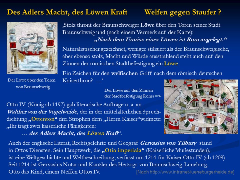 Otto IV. (König ab 1197) gab literarische Aufträge u. a. an Walther von der Vogelweide, der in der mittelalterlichen Spruch- dichtung Ottenton drei St