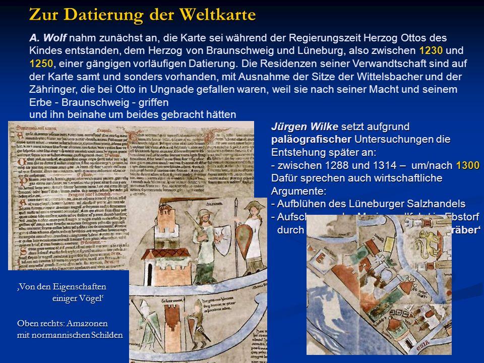 A. Wolf nahm zunächst an, die Karte sei während der Regierungszeit Herzog Ottos des Kindes entstanden, dem Herzog von Braunschweig und Lüneburg, also