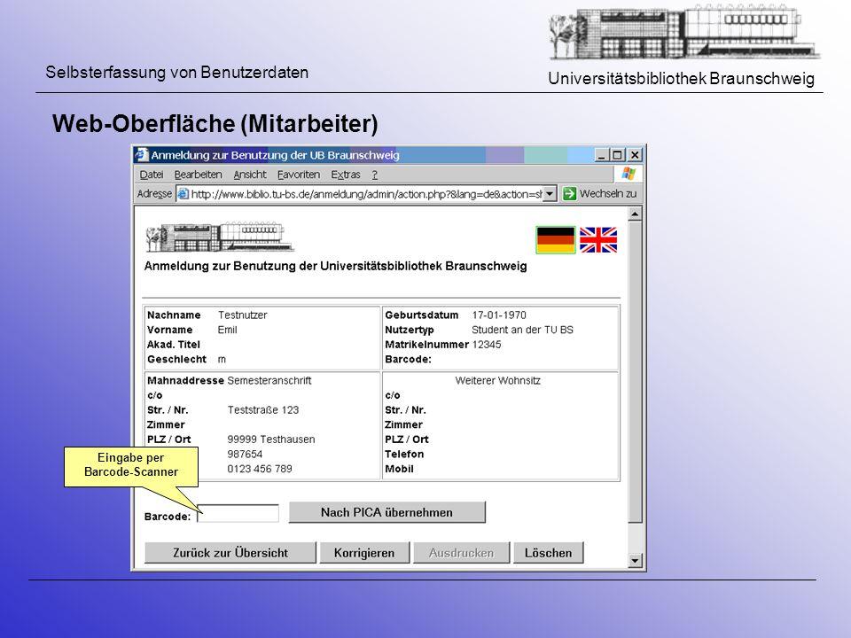 Universitätsbibliothek Braunschweig Selbsterfassung von Benutzerdaten Web-Oberfläche (Mitarbeiter) Eingabe per Barcode-Scanner