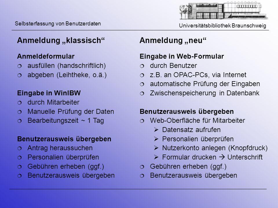 Universitätsbibliothek Braunschweig Selbsterfassung von Benutzerdaten Anmeldung klassisch Anmeldeformular ausfüllen (handschriftlich) abgeben (Leihthe