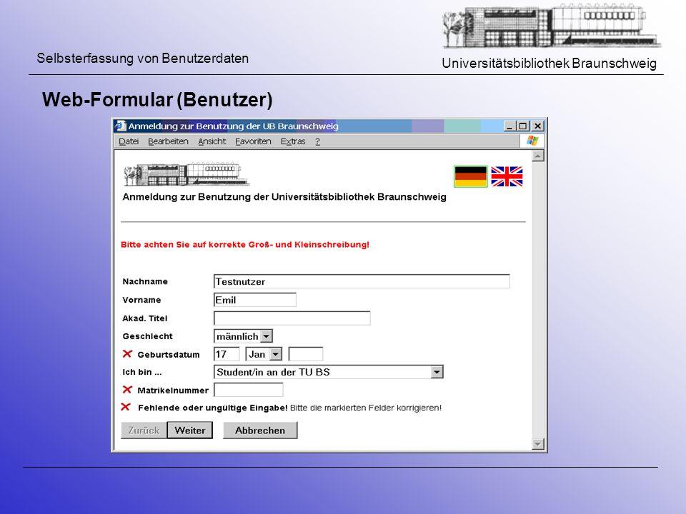 Universitätsbibliothek Braunschweig Selbsterfassung von Benutzerdaten Web-Formular (Benutzer)