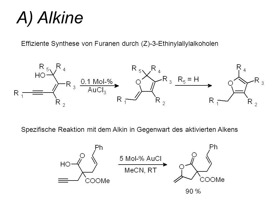 Spezifische Reaktion mit dem Alkin in Gegenwart des aktivierten Alkens A) Alkine Effiziente Synthese von Furanen durch (Z)-3-Ethinylallylalkoholen
