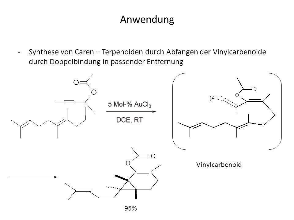 Anwendung -Synthese von Caren – Terpenoiden durch Abfangen der Vinylcarbenoide durch Doppelbindung in passender Entfernung Vinylcarbenoid 95%