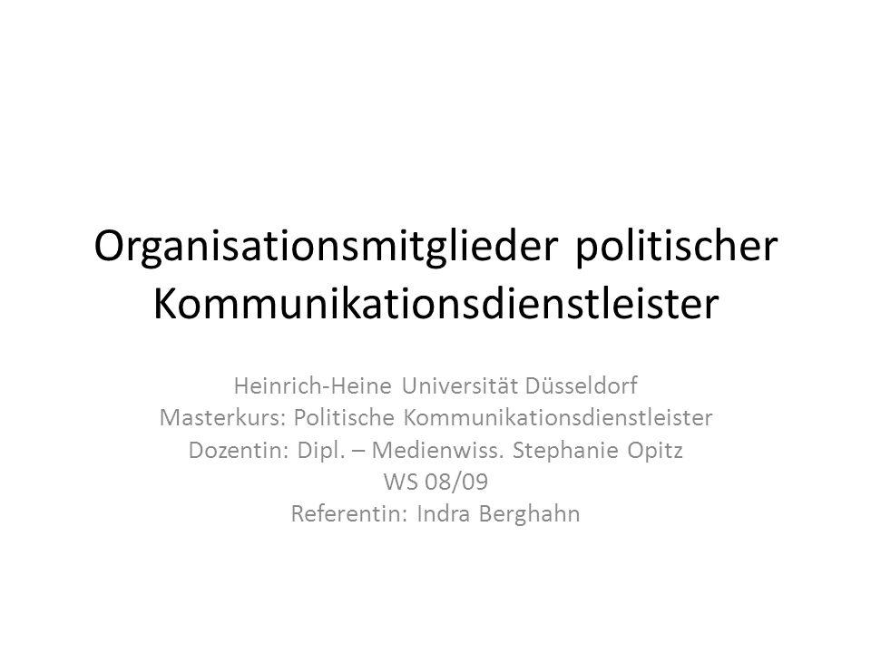 Organisationsmitglieder politischer Kommunikationsdienstleister Heinrich-Heine Universität Düsseldorf Masterkurs: Politische Kommunikationsdienstleist