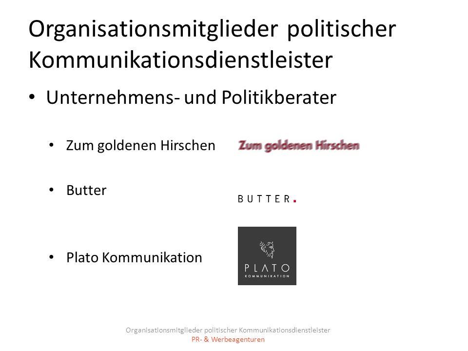 Organisationsmitglieder politischer Kommunikationsdienstleister Unternehmens- und Politikberater Zum goldenen Hirschen Butter Plato Kommunikation Orga