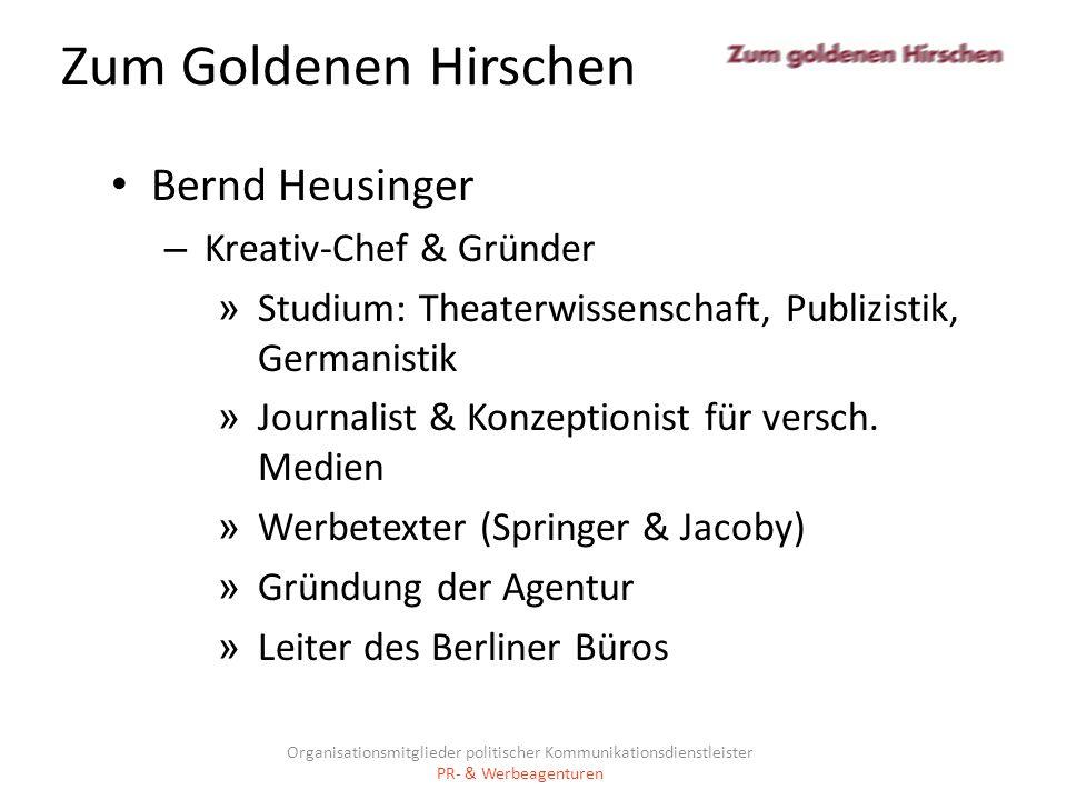 Zum Goldenen Hirschen Bernd Heusinger – Kreativ-Chef & Gründer » Studium: Theaterwissenschaft, Publizistik, Germanistik » Journalist & Konzeptionist f