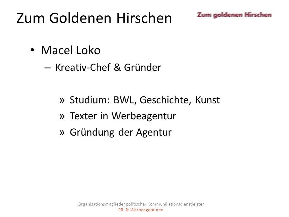 Zum Goldenen Hirschen Macel Loko – Kreativ-Chef & Gründer » Studium: BWL, Geschichte, Kunst » Texter in Werbeagentur » Gründung der Agentur Organisati