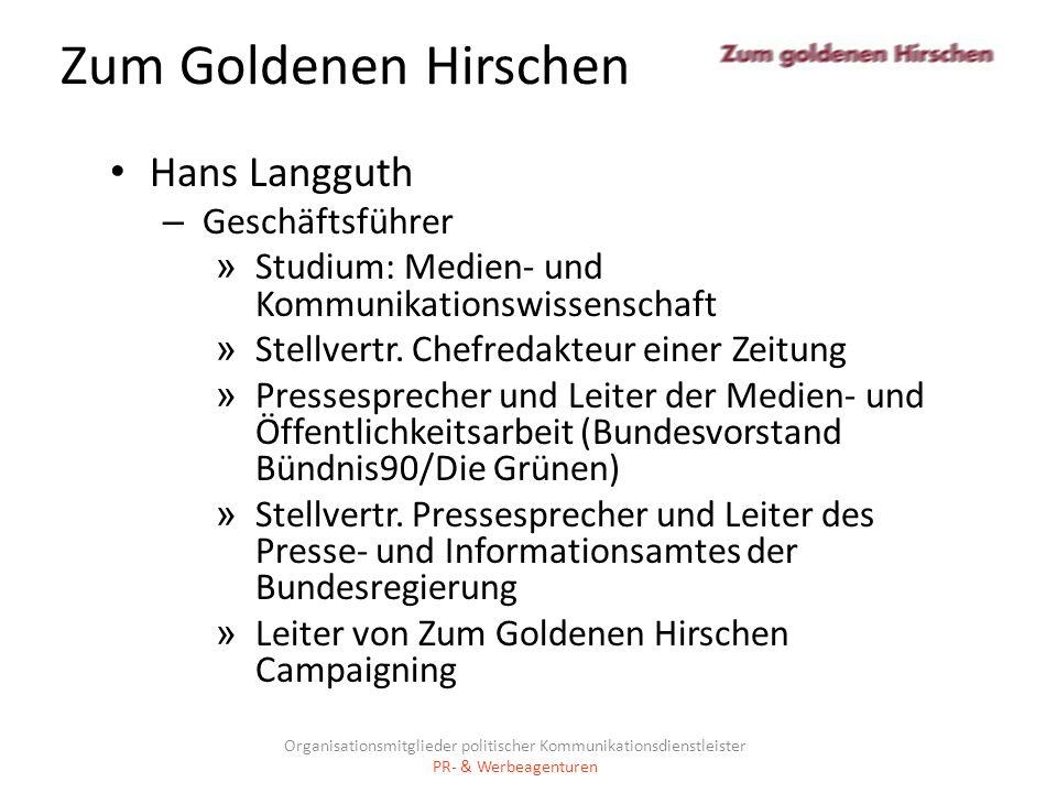 Zum Goldenen Hirschen Hans Langguth – Geschäftsführer » Studium: Medien- und Kommunikationswissenschaft » Stellvertr. Chefredakteur einer Zeitung » Pr