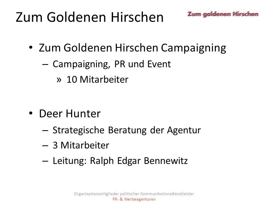 Zum Goldenen Hirschen Zum Goldenen Hirschen Campaigning – Campaigning, PR und Event » 10 Mitarbeiter Deer Hunter – Strategische Beratung der Agentur –