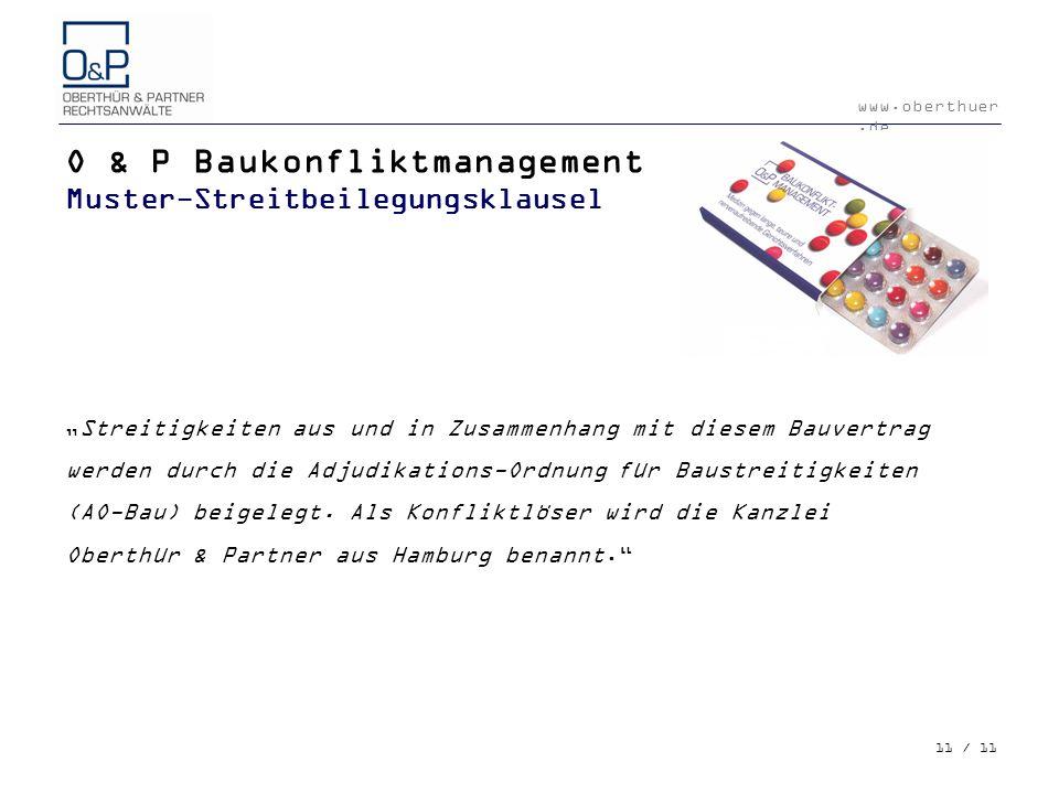 www.oberthuer.de 11 / 11 O & P Baukonfliktmanagement Muster-Streitbeilegungsklausel © Financial Times Deutschland Streitigkeiten aus und in Zusammenha