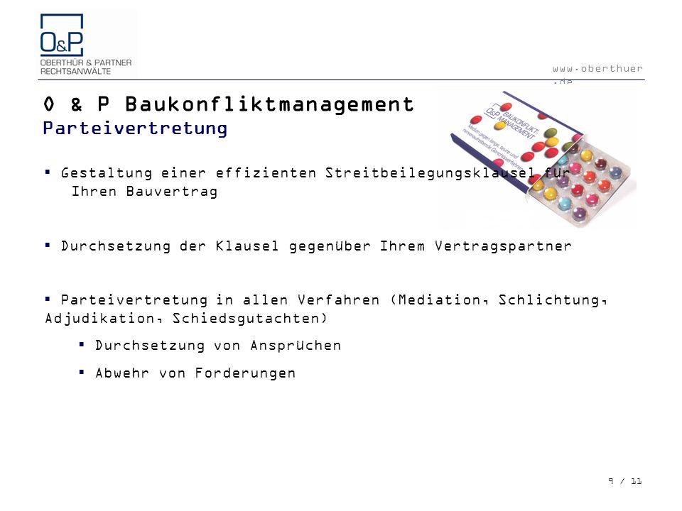 www.oberthuer.de 9 / 11 O & P Baukonfliktmanagement Parteivertretung © Financial Times Deutschland Gestaltung einer effizienten Streitbeilegungsklause