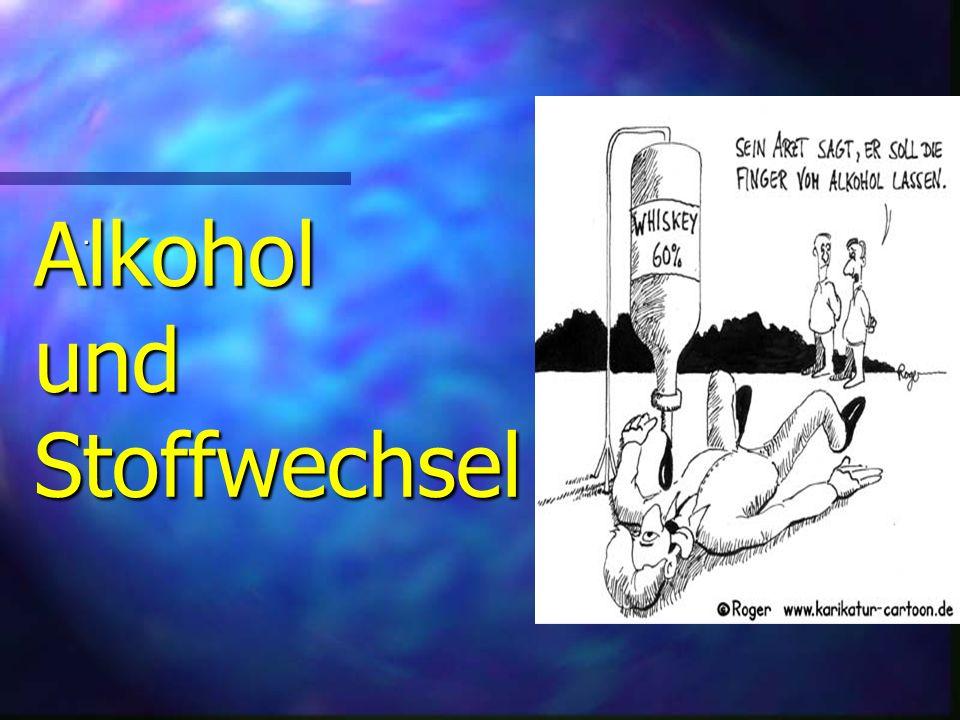 Alkohol und Stoffwechsel.