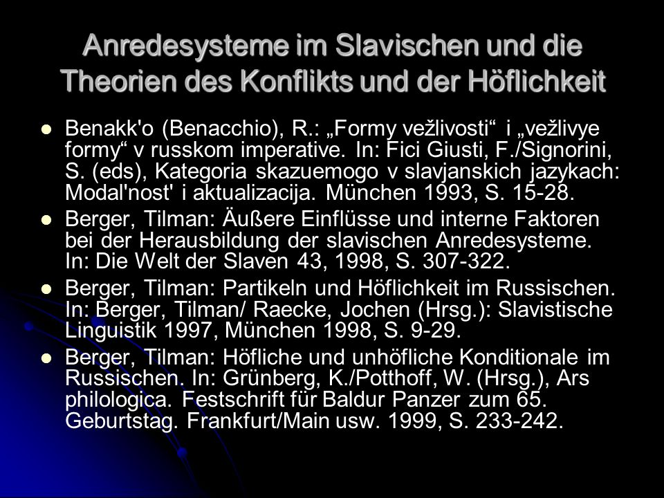 Anredesysteme im Slavischen und die Theorien des Konflikts und der Höflichkeit Benakk'o (Benacchio), R.: Formy vežlivosti i vežlivye formy v russkom i