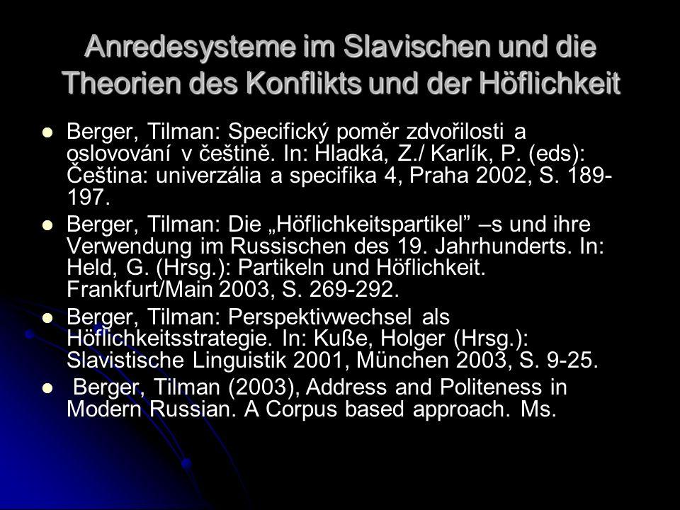 Anredesysteme im Slavischen und die Theorien des Konflikts und der Höflichkeit Berger, Tilman: Specifický poměr zdvořilosti a oslovování v češtině. In