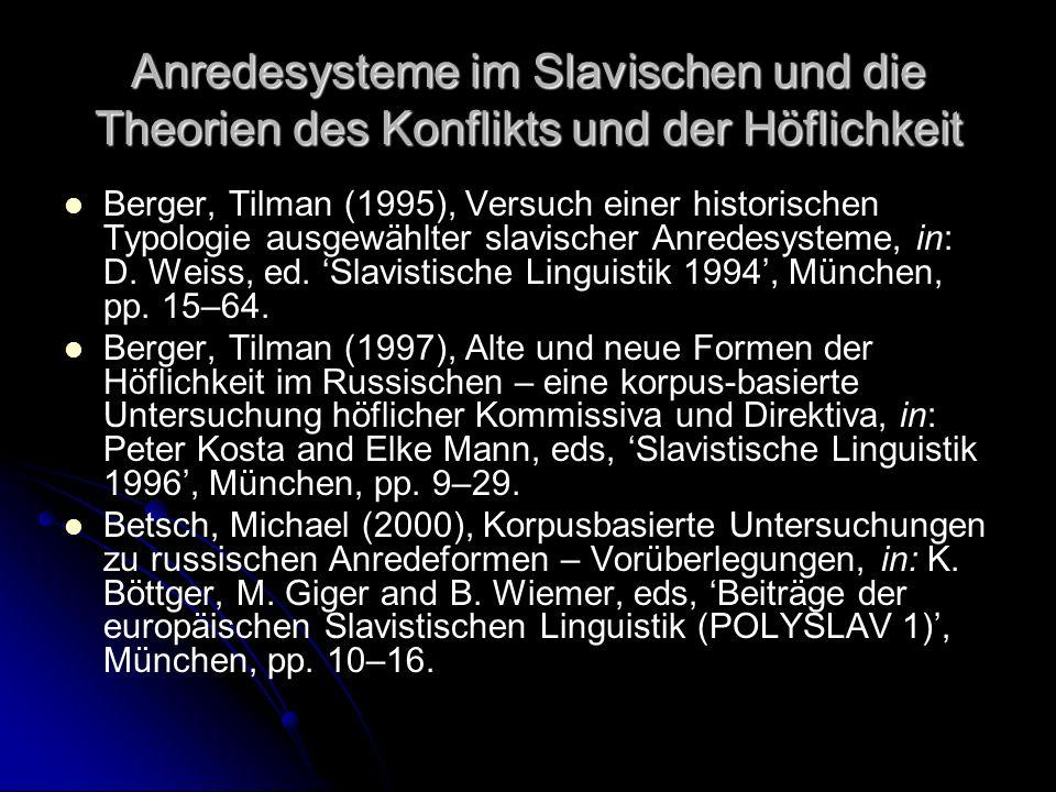 Anredesysteme im Slavischen und die Theorien des Konflikts und der Höflichkeit Berger, Tilman (1995), Versuch einer historischen Typologie ausgewählte