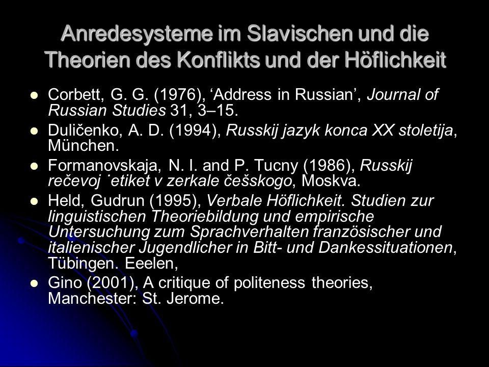 Anredesysteme im Slavischen und die Theorien des Konflikts und der Höflichkeit Corbett, G. G. (1976), Address in Russian, Journal of Russian Studies 3