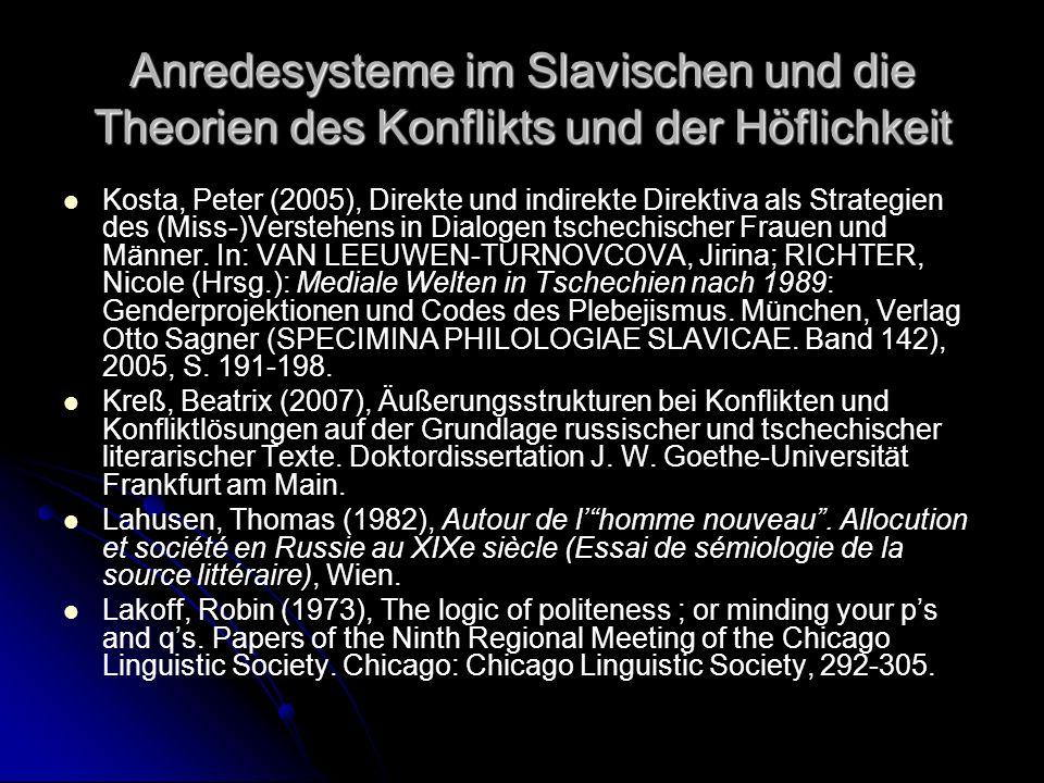 Anredesysteme im Slavischen und die Theorien des Konflikts und der Höflichkeit Kosta, Peter (2005), Direkte und indirekte Direktiva als Strategien des