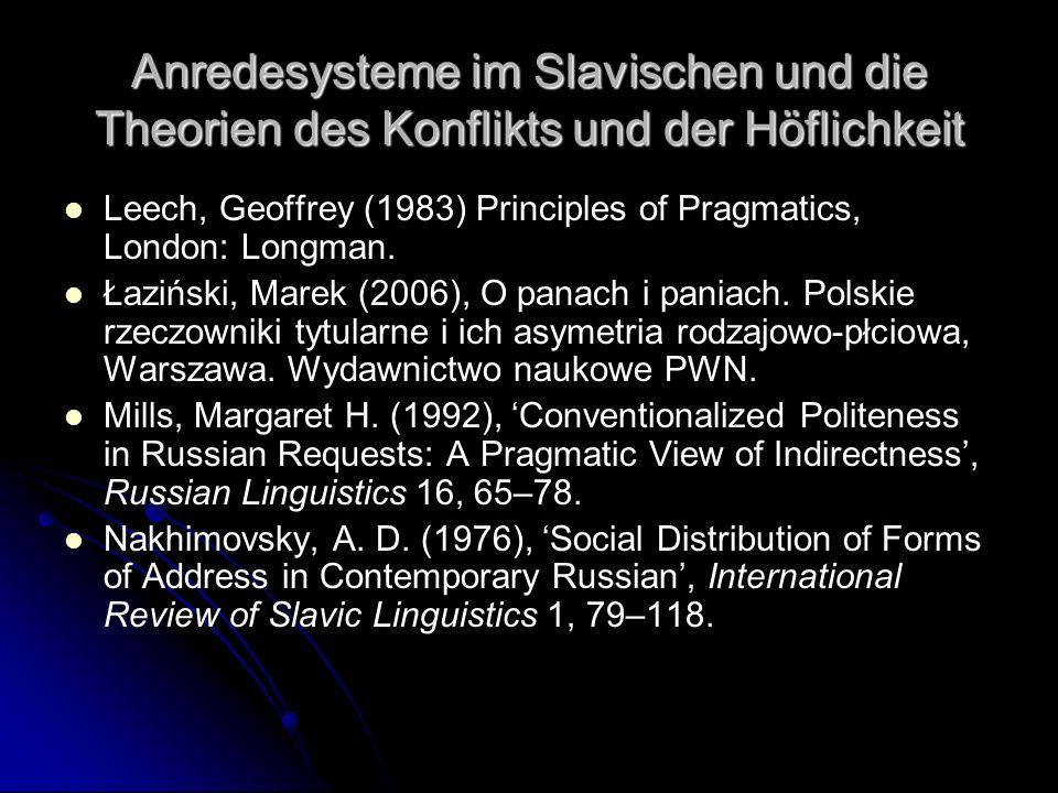 Anredesysteme im Slavischen und die Theorien des Konflikts und der Höflichkeit Leech, Geoffrey (1983) Principles of Pragmatics, London: Longman. Łaziń