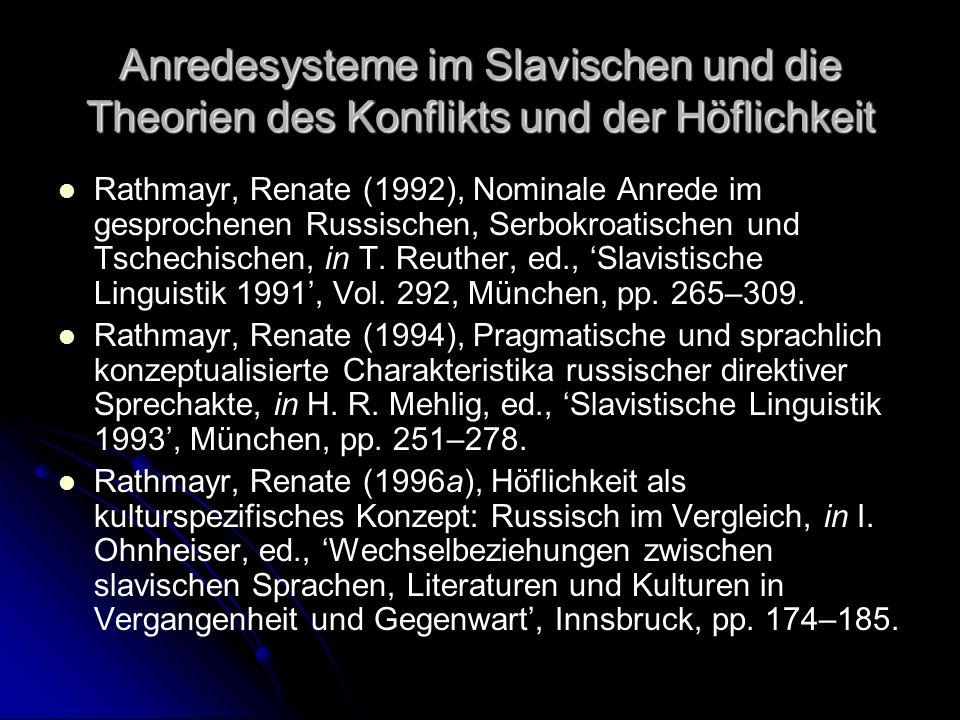 Anredesysteme im Slavischen und die Theorien des Konflikts und der Höflichkeit Rathmayr, Renate (1992), Nominale Anrede im gesprochenen Russischen, Se