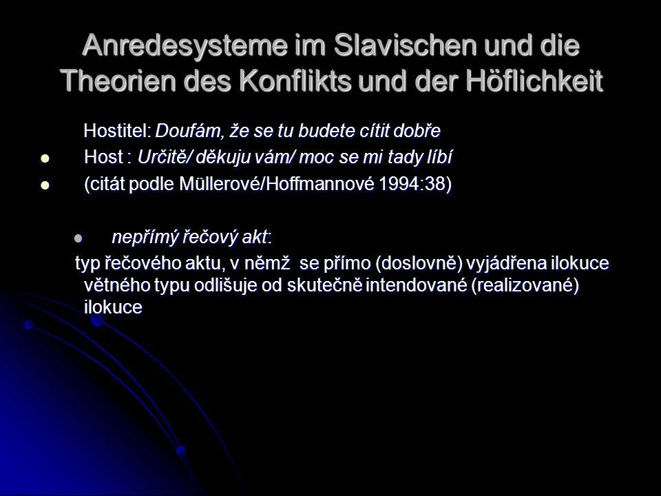 Anredesysteme im Slavischen und die Theorien des Konflikts und der Höflichkeit Hostitel: Doufám, že se tu budete cítit dobře Hostitel: Doufám, že se t