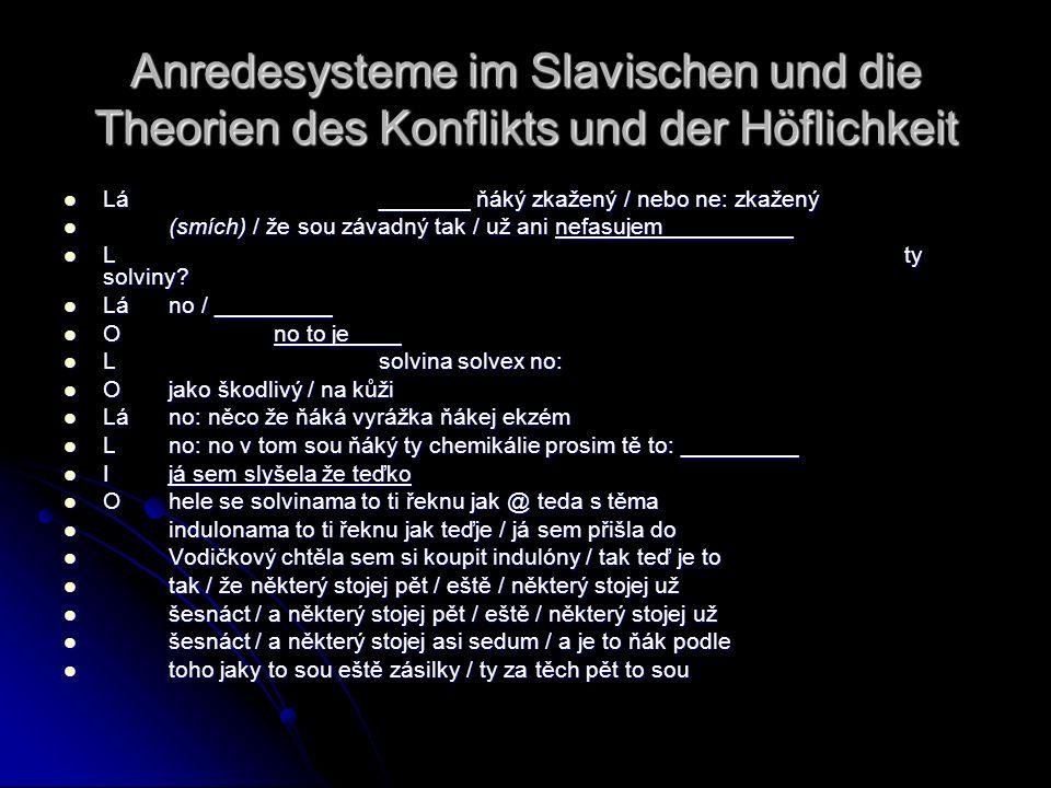 Anredesysteme im Slavischen und die Theorien des Konflikts und der Höflichkeit Lá_______ ňáký zkažený / nebo ne: zkažený Lá_______ ňáký zkažený / nebo