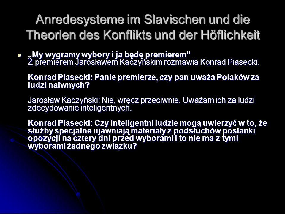 Anredesysteme im Slavischen und die Theorien des Konflikts und der Höflichkeit My wygramy wybory i ja będę premierem Z premierem Jarosławem Kaczyńskim