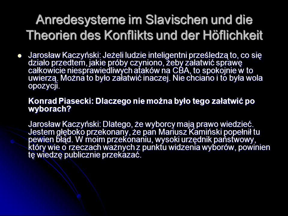 Anredesysteme im Slavischen und die Theorien des Konflikts und der Höflichkeit Jarosław Kaczyński: Jeżeli ludzie inteligentni prześledzą to, co się dz