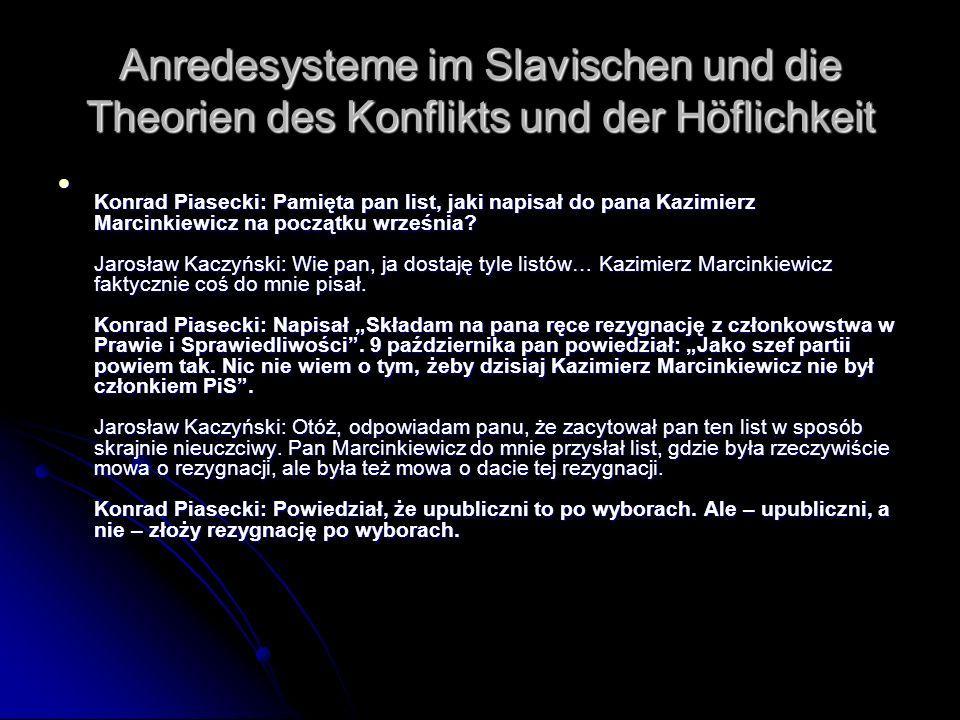 Anredesysteme im Slavischen und die Theorien des Konflikts und der Höflichkeit Konrad Piasecki: Pamięta pan list, jaki napisał do pana Kazimierz Marci