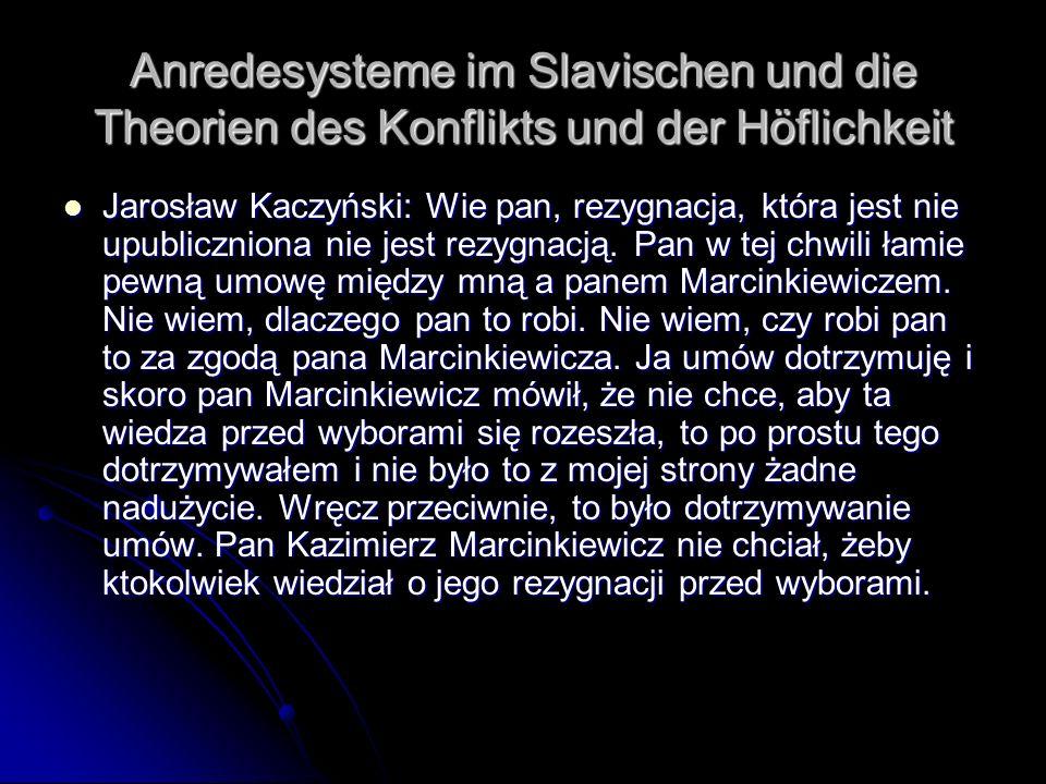 Anredesysteme im Slavischen und die Theorien des Konflikts und der Höflichkeit Jarosław Kaczyński: Wie pan, rezygnacja, która jest nie upubliczniona n