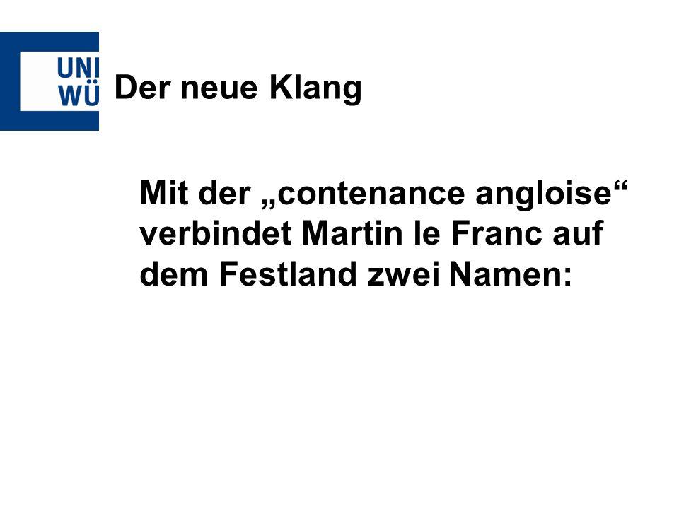 Der neue Klang Mit der contenance angloise verbindet Martin le Franc auf dem Festland zwei Namen: