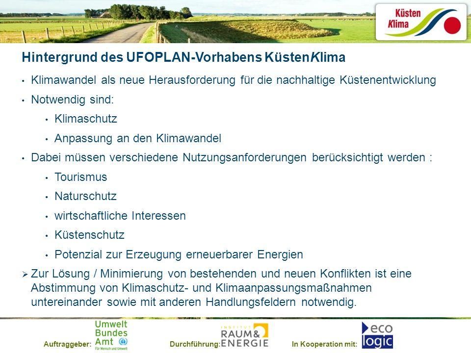 Auftraggeber:Durchführung:In Kooperation mit: Hintergrund des UFOPLAN-Vorhabens KüstenKlima Klimawandel als neue Herausforderung für die nachhaltige K