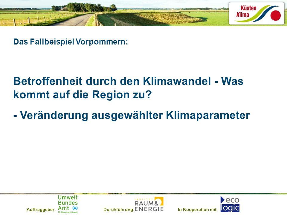 Auftraggeber:Durchführung:In Kooperation mit: Das Fallbeispiel Vorpommern: Betroffenheit durch den Klimawandel - Was kommt auf die Region zu? - Veränd
